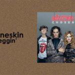 Lirik Lagu Måneskin – Beggin Arti Dan Terjemahan Bahasa Indonesia